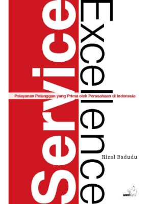 Service Excellence - Pelayanan Pelanggan yang Prima oleh Perusahaan di Indonesia