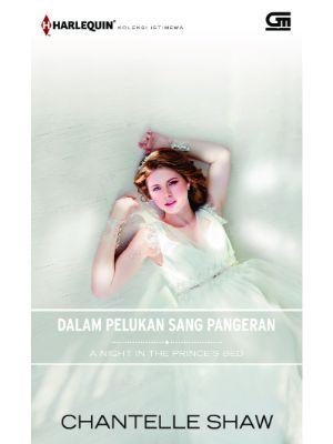 Harlequin Koleksi Istimewa- Dalam Pelukan Sang Pangeran (A Night in the Prince_s Bed)